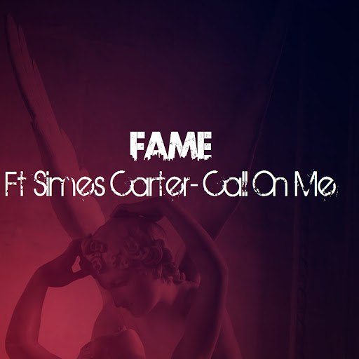 Fame альбом Call On Me (feat. Simes Carter)