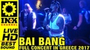 BAI BANG - Full Concert in Thessaloniki Greece [11/11/17 8ball]