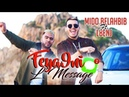 Mido Belahbib Ft LBenj - Feya9ni LMessage Exclusive Music Video / ميدو بلحبيب - فيقني المساج