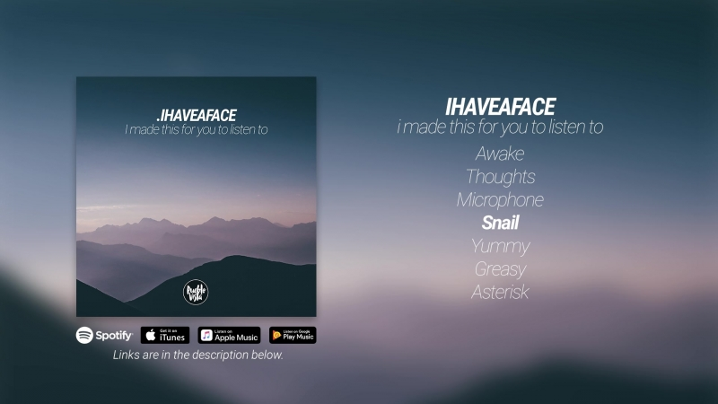 Ihaveaface - I made this for you to listen to