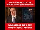 O Juiz de Curitiba ficou com medo da divulgação deste vídeo!