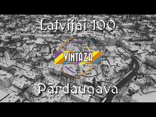 Pārdaugava LATVIJAI 100 VINTĀŽA 2018