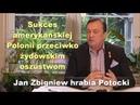 Sukces amerykańskiej Polonii przeciwko żydowskim oszustwom Jan Zbigniew hrabia Potocki