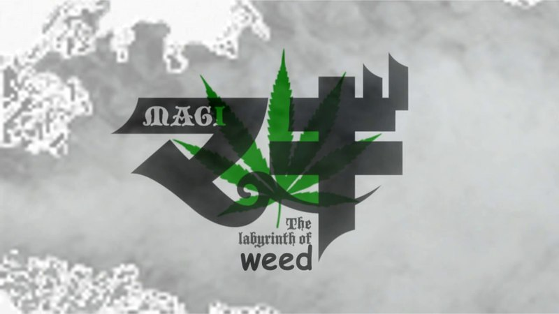 Magi: the labyrinth of weed