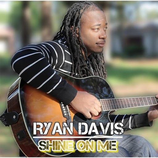 ryan davis альбом Shine On Me