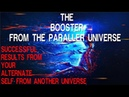 The Booster From The Parallel Universe-Get Results From Your Alternate Self-Subliminal Affirmations