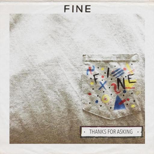 Fine альбом Thanks for Asking