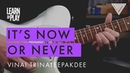 New - Vinai T's Learn To Play: It's Now Or Never Full Playthrough | JTC Guitar
