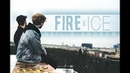 The foxhole court || fire ice