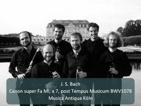 J. S. Bach - Canon super Fa Mi, a 7, post Tempus Musicum BWV1078