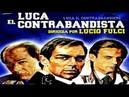 Luca el Contrabandista (Lucio Fulci, 1980) - ESPAÑOL HQ