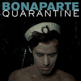 Bonaparte альбом Quarantine