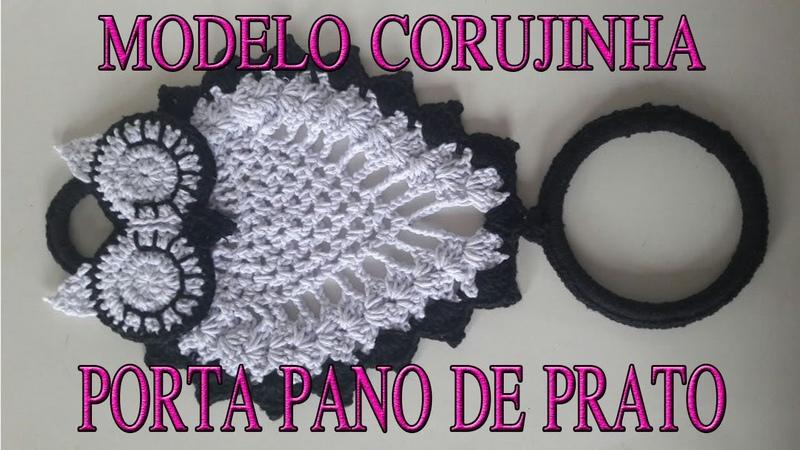 PASSO A PASSO DESSA LINDA CORUJINHA MODELO PORTA PANO DE PRATO