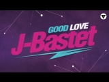 J-Bastet - Good Love Clubmasters Records