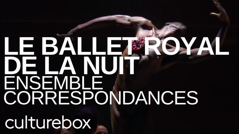 Le Ballet Royal de la Nuit Ensemble Correspondances @ Théâtre de Caen