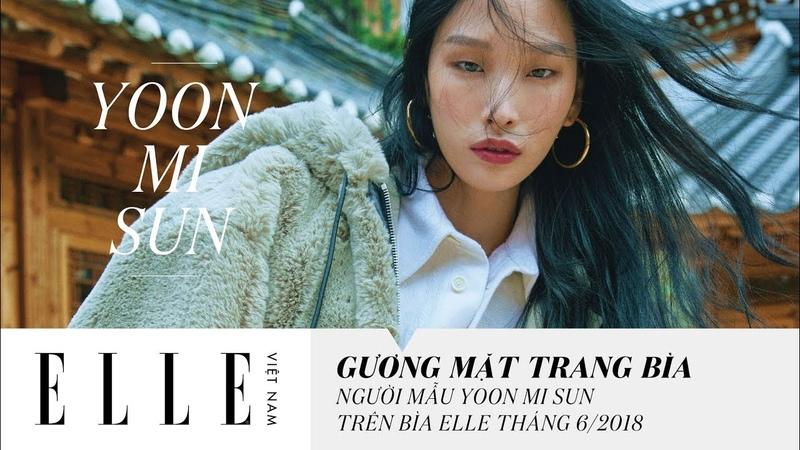 [Gương Mặt Trang Bìa] Người Mẫu Yoon Mi Sun Trên Bìa ELLE Tháng 6/2018   ELLE Vietnam