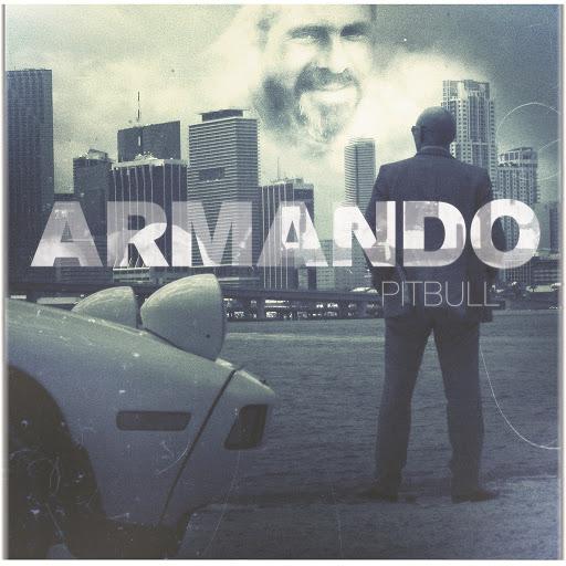 Pitbull альбом Armando (Deluxe)