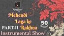Mehendi Laga Ke Rakhna Instrumental Full Show Part 02 (50 Musicians) by Hemantkumar Musical Group