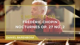 5 Minutes On... Chopin - Nocturnes Op. 27 No. 2 (Db major) Daniel Barenboim subtitulado