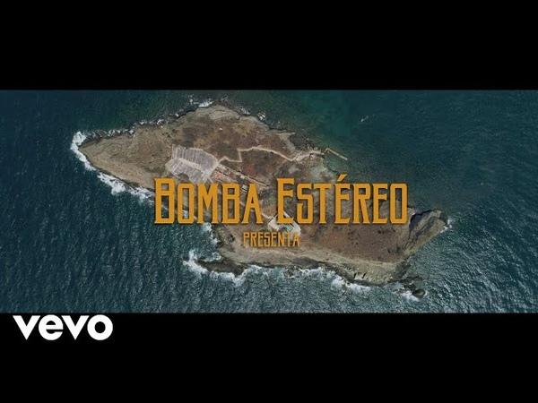Bomba Estéreo Amar Así Official Video