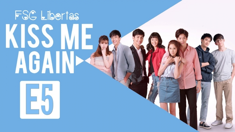 [FSG Libertas] [E05/16] Kiss Me Again The Series/ Поцелуй меня снова [рус.саб]