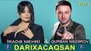 Qurban Nezerov ft Irade Mehri - Darixacaqsan YENİ HİT © 2019