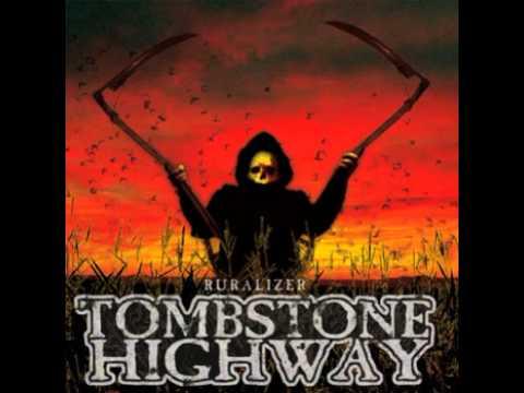 Tombstone Highway - Ruralizer
