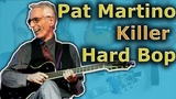 How to Play Killer Hard Bop like Pat Martino