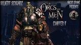 Of Orcs And Men - Часть 5 Эксперименты Саркиса, За Стеной, Арена в Яме.
