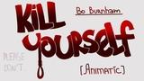 Kill Yourself - Bo Burnham (ANIMATIC)