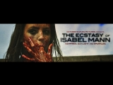Экстаз Изабель Манн The Ecstasy of Isabel Mann (2012, Ирландия, ужасы)