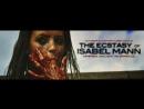 Экстаз Изабель Манн The Ecstasy of Isabel Mann 2012 Ирландия ужасы
