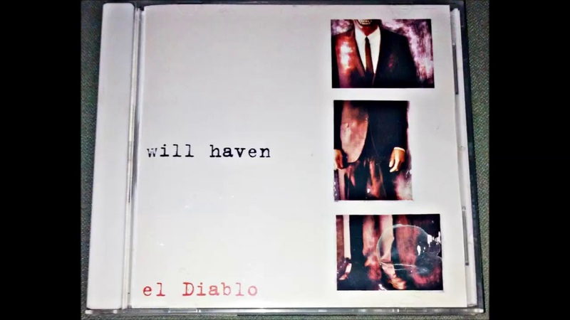 Will Haven - El Diablo (Full Album)