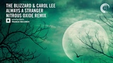 The Blizzard &amp Carol Lee - Always A Stranger (Nitrous Oxide Extended Mix) Amsterdam Trance