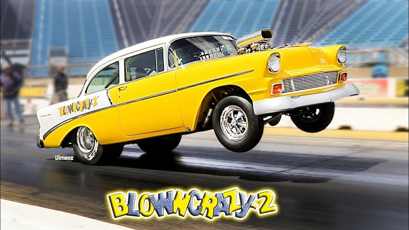 BLOWN CRAZY! INSANE IDLE! WILD WHEELIES! WICKED BURNOUTS! E85! ALKY! '56 CHEBBIE! RT66!