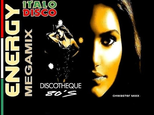Energy 80's Discotheque - Megamix /Chwaster Mixx/ Italo Disco High Energy