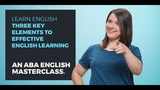 3 Key Elements to Learn English Effectively ABA English