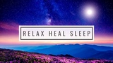 Relax Heal Sleep Music Soothing Peace &amp Tranquilty in Mind, Body &amp Soul - Stress Relief Music
