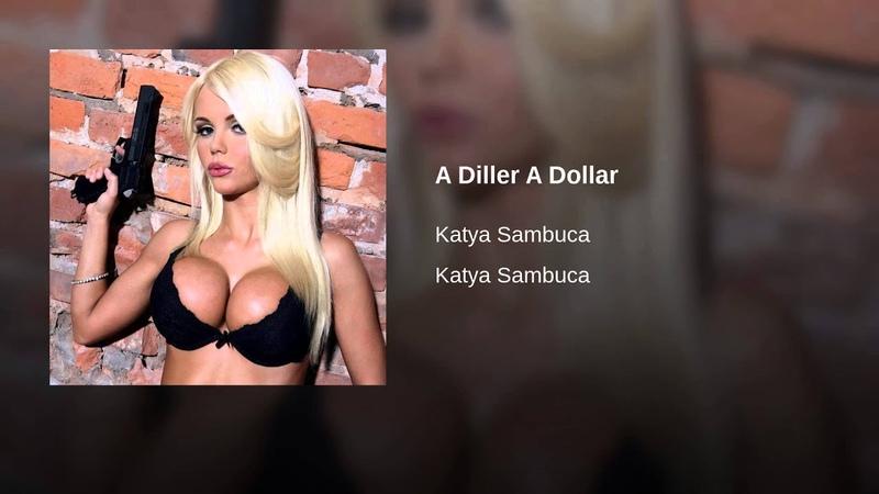 A Diller A Dollar