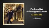 Paul van Dyk &amp Giuseppe Ottaviani -- La Dolce Vita
