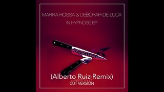 Marika Rossa & Deborah De Luca - In Hypnose EP incl. remix by Alberto Ruiz [Fresh Cut]