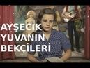 Ayşecik Yuvanın Bekçileri - Türk Filmi