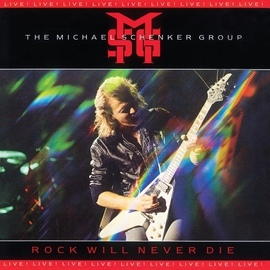 Michael Schenker Group альбом Rock Will Never Die: Live!