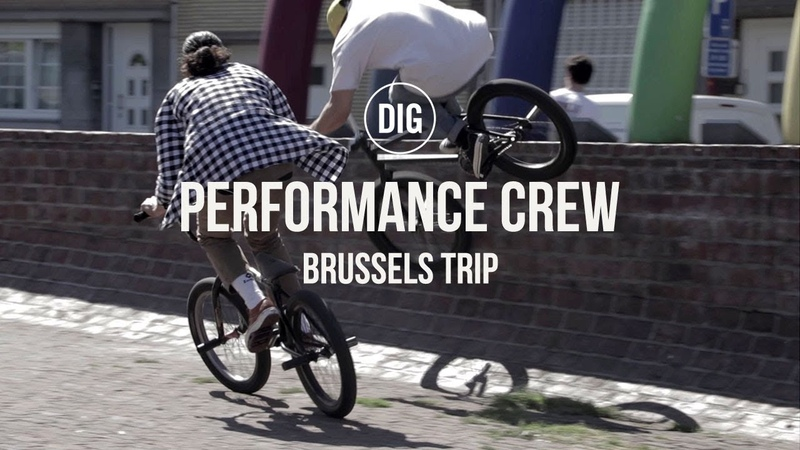 PERFORMANCE CREW: BRUSSELS TRIP - DIG BMX 'Locals'