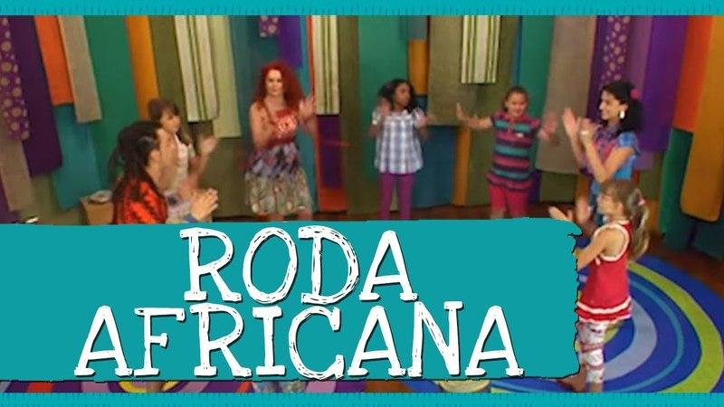 Roda Africana - DVD As Melhores Brincadeiras da Palavra Cantada - Palavra Cantada