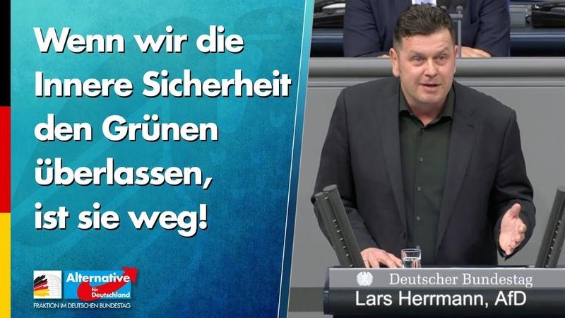Wenn wir die Innere Sicherheit den Grünen überlassen ist sie weg Lars Herrmann AfD Fraktion