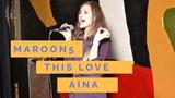 Maroon 5 - This love (cover) Aina. Adams