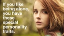 People Who Like To Be Alone Have These 12 Special Personality Traits