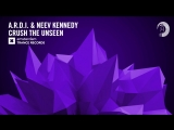 A.R.D.I. Neev Kennedy - Crush The Unseen (Amsterdam Trance)