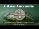 Ostsee- Anomalie Ein abgeschossenes ANUNNAKI Raumschiff? - Gedanken der Zeit